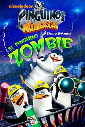 Los Pingüinos de Madagascar El Pingüino Zombie (2010)