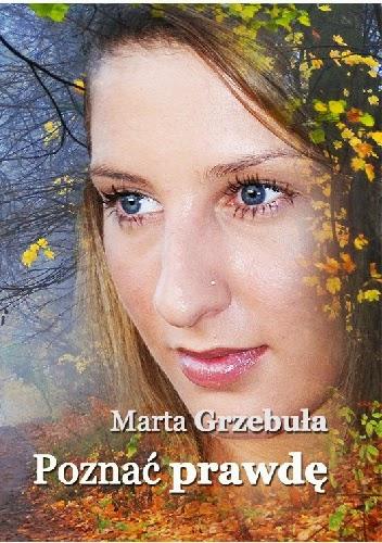 Marta Grzebuła - Poznać prawdę