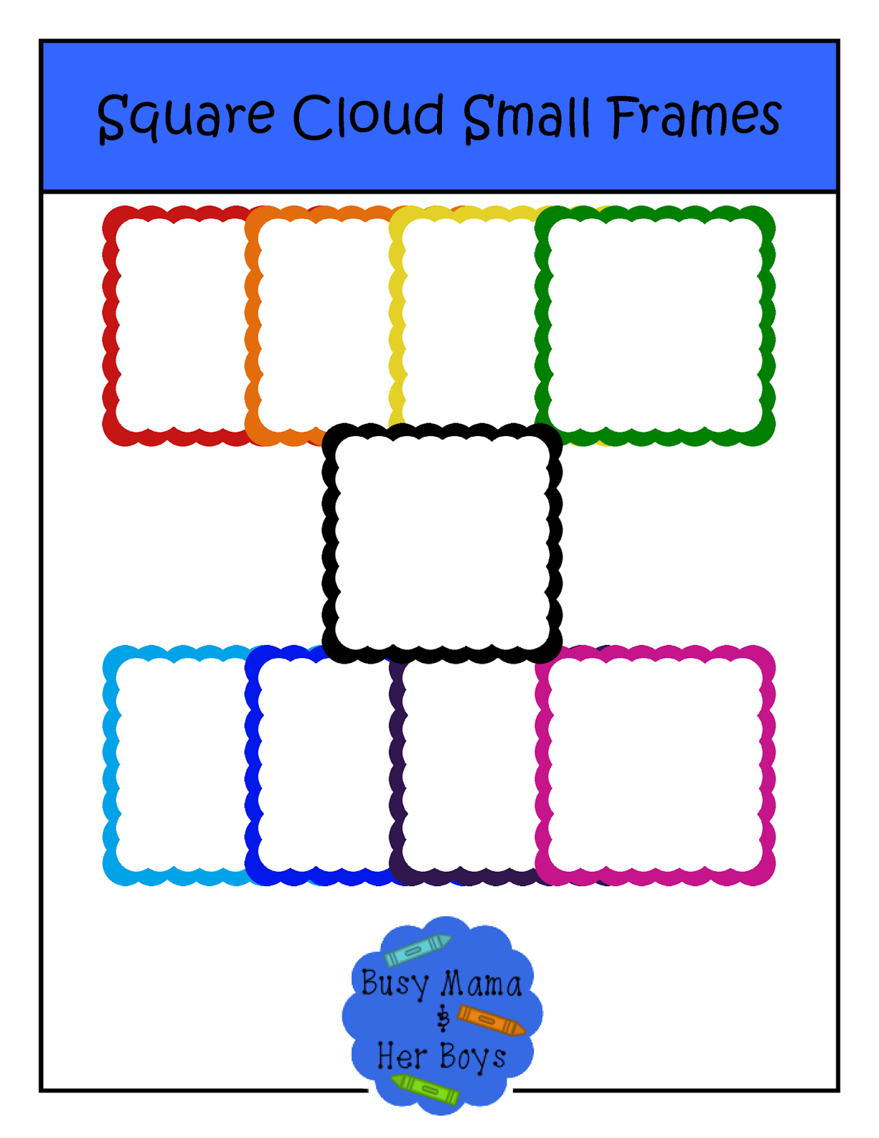 http://www.teacherspayteachers.com/Product/Square-Cloud-Small-Frames-1390040