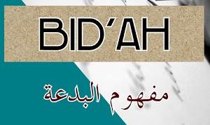 Pengertian Bid'ah dan Pembagiannya Menurut Para Ulama