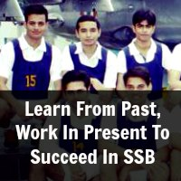 Learn From Past, Work In Present To Succeed In SSB