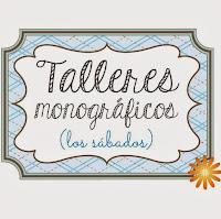 TALLERES MONOGRÁFICOS