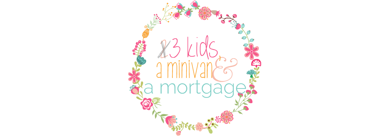 2 Kids, a Mini Van and a Mortgage