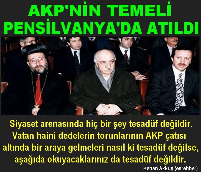 AKP'NİN TEMELİ PENSİLVANYA'DA ATILDI