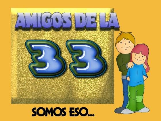 AMIGOS DE LA 33