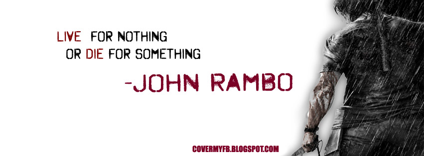 Love For Nothing Or Die For Something (Facebook Cover Of John Rambo Quote).