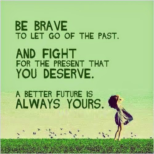 let go of your past, be brave, move forward, positive motivation, motivational quotes, fitness motivation
