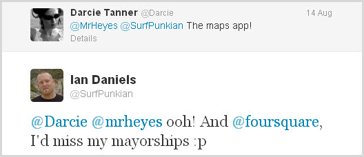@Surfpunkian would miss his Foursquare mayorships