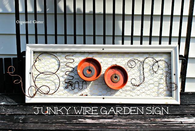 Junk Garden Wire Sign www.organizedclutter.net