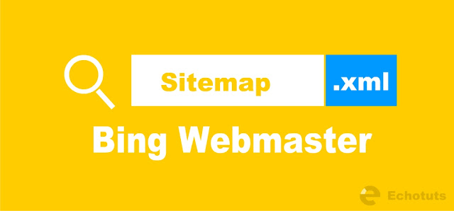 Cara Mendaftarkan blog atau website ke dalam bing webmaster tool - echotuts