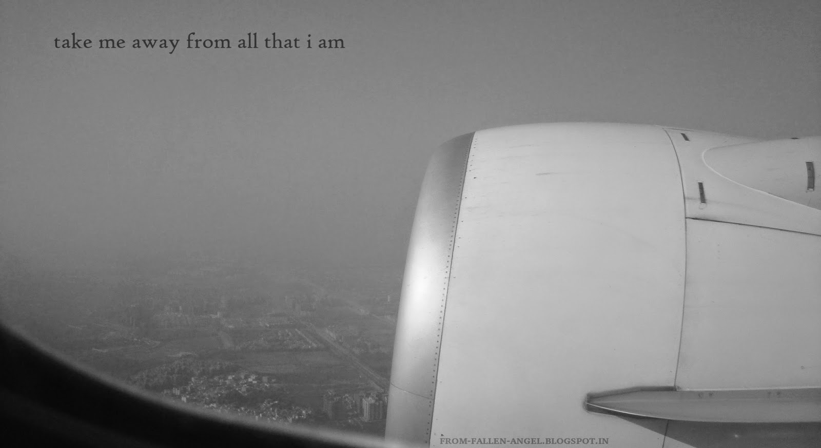 take me away from all that i am - view from plane window