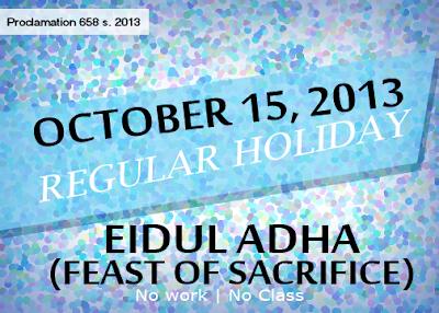 October 15 2013 Regular Holiday - Eidul Adha