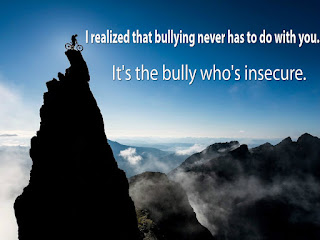 I realized that bullying never has to do with you. It's the bully who's insecure.