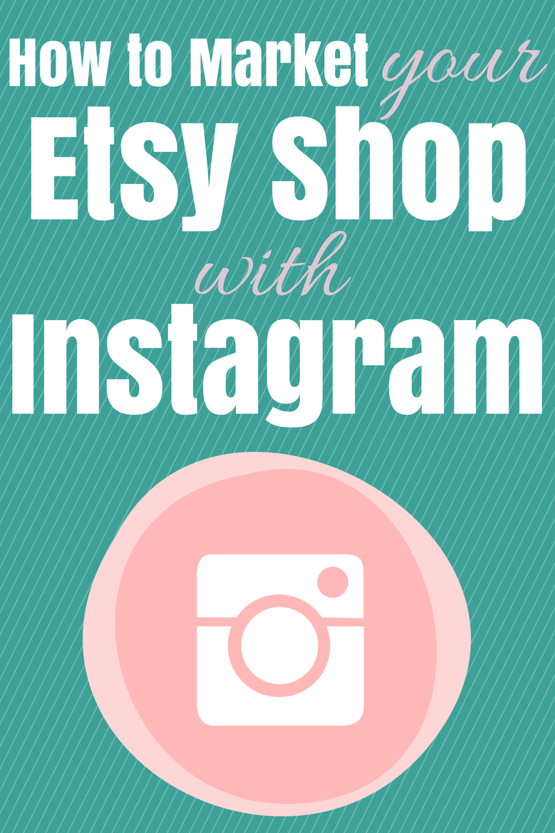How To Market Your Etsy Shop With Instagram