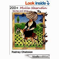 200+ Mulla Nasrudin Stories and Jokes by Rodney Ohebsion
