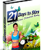 Fast and practical methods to loose weight in just 21 days.