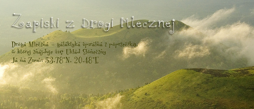 Zapiski z Drogi Mlecznej...