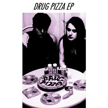 "DRUG PIZZA ""Drug Pizza"""