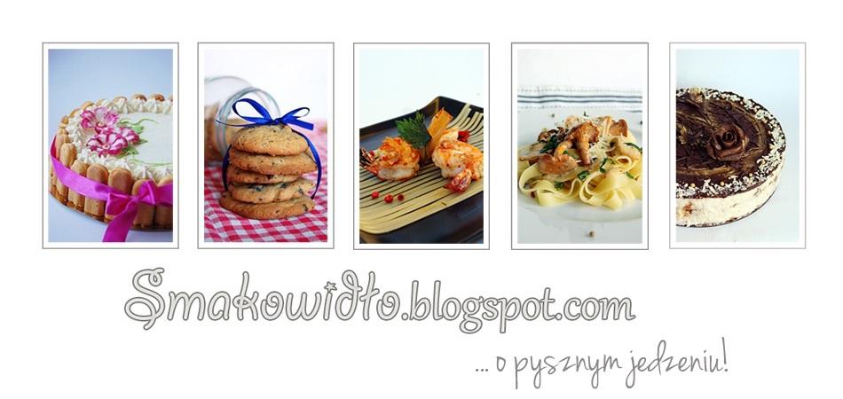 Smakowidło - blog kulinarny o pysznym jedzeniu!.