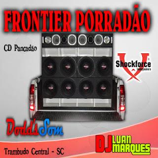 CD FRONTIER PORRADÃO (CD 1 PANCADÃO)