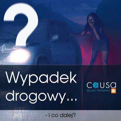 Wypadek drogowy - i co dalej?