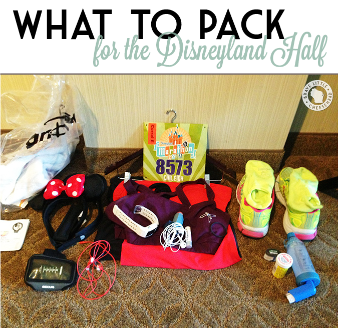 What to pack for the Disneyland Half Marathon by The Brave Little Cheesehead at bravelittlecheesehead.com