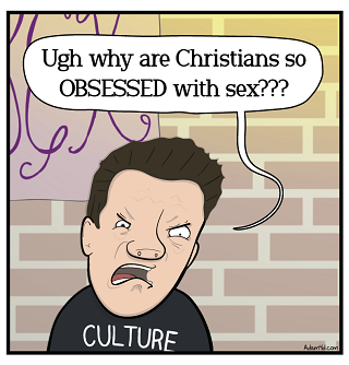 """Culture"" [ugly angry face]: Ugh why are Christians so OBSESSED with sex???"