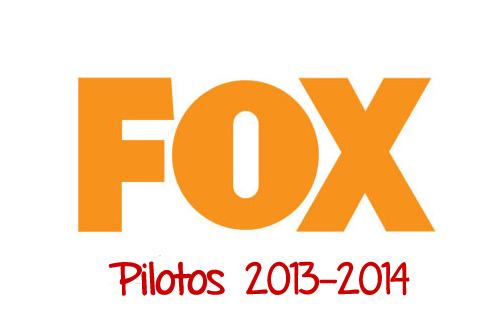 FOX Pilotos 2013-2014 Pilots