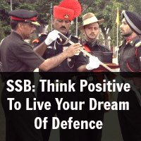 SSB: Think Positive To Live Your Dream Of Defence