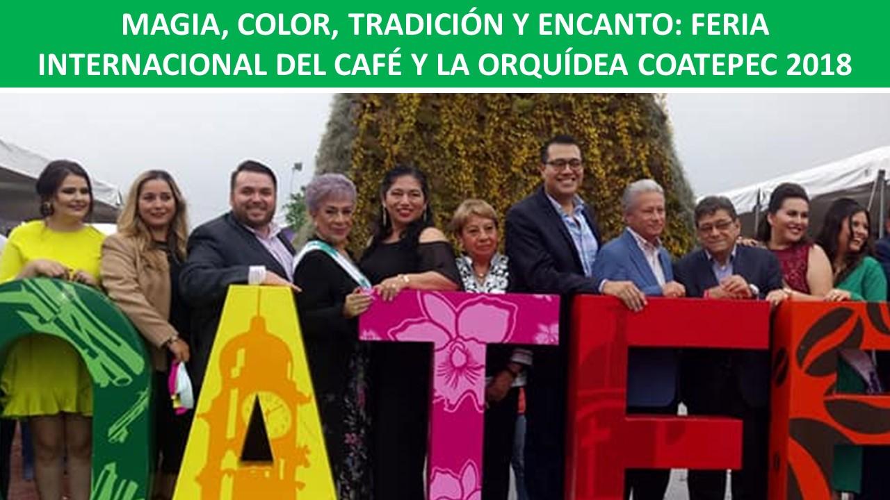 FERIA INTERNACIONAL DEL CAFÉ Y LA ORQUÍDEA COATEPEC 2018