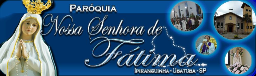 Paróquia Nossa Senhora de Fátima - Ipiranguinha