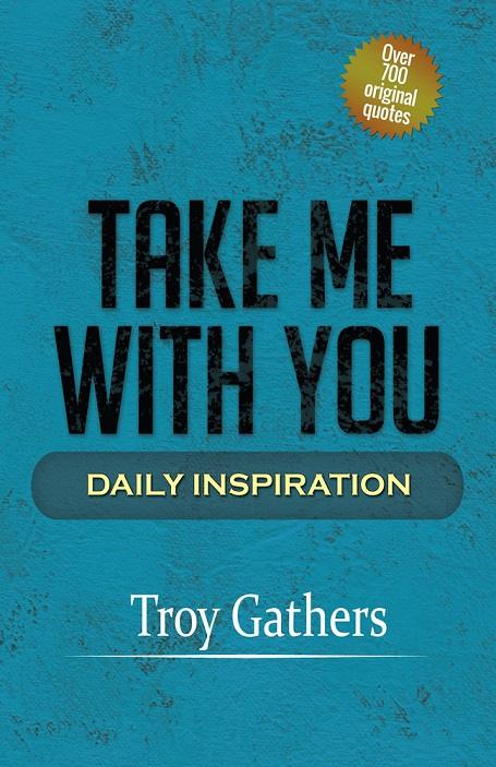 Take Me With You: Daily Inspiration (Volume 1)