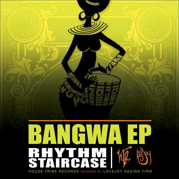 Rhythm staircase bangwa ep tukillas squeeze for House music zippyshare