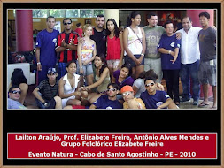 Lailton Araújo, Prof. Elizabete Freire, Toinho Alves e Grupo Folclórico