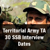Territorial Army TA 30 SSB Interview Dates