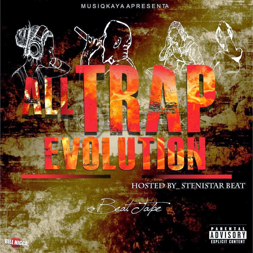 "Musiqkaya Apresenta: Beat-Tape ""AllTrap Evolution""-(Hosted by SteniStar Beats )"
