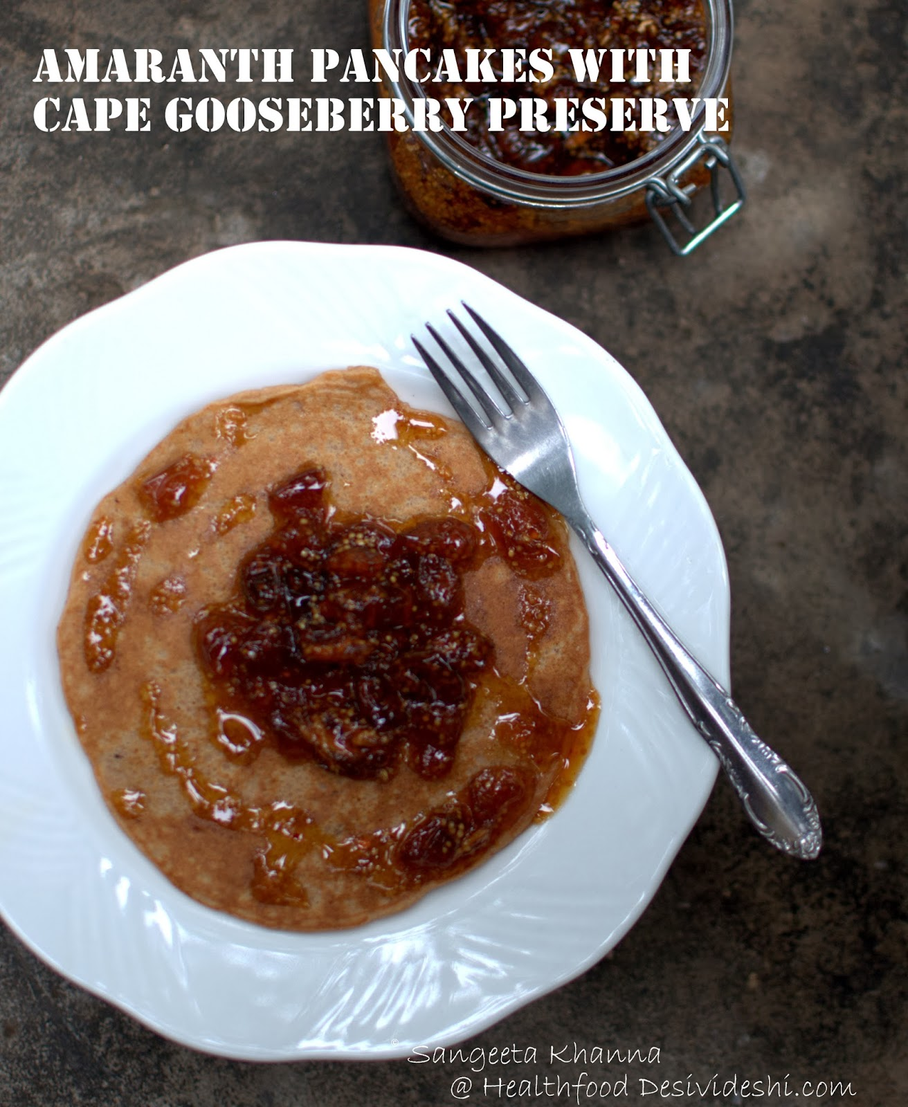 amaranth pancakes with cape gooseberry jam