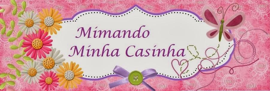 MIMANDO MINHA CASINHA
