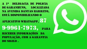 1ª Delegacia de Garanhuns disponibiliza Whatsapp á população.