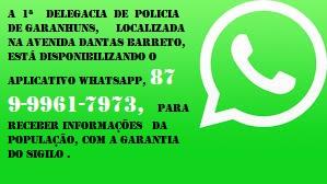 1ª Delegacia de Garanhuns disponibiliza Whatsapp á população.