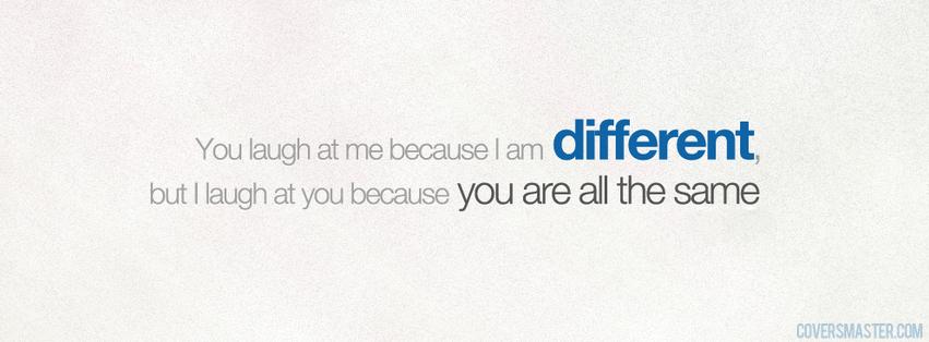 I Am Different Facebook Cover Facebook Cover Photos:...