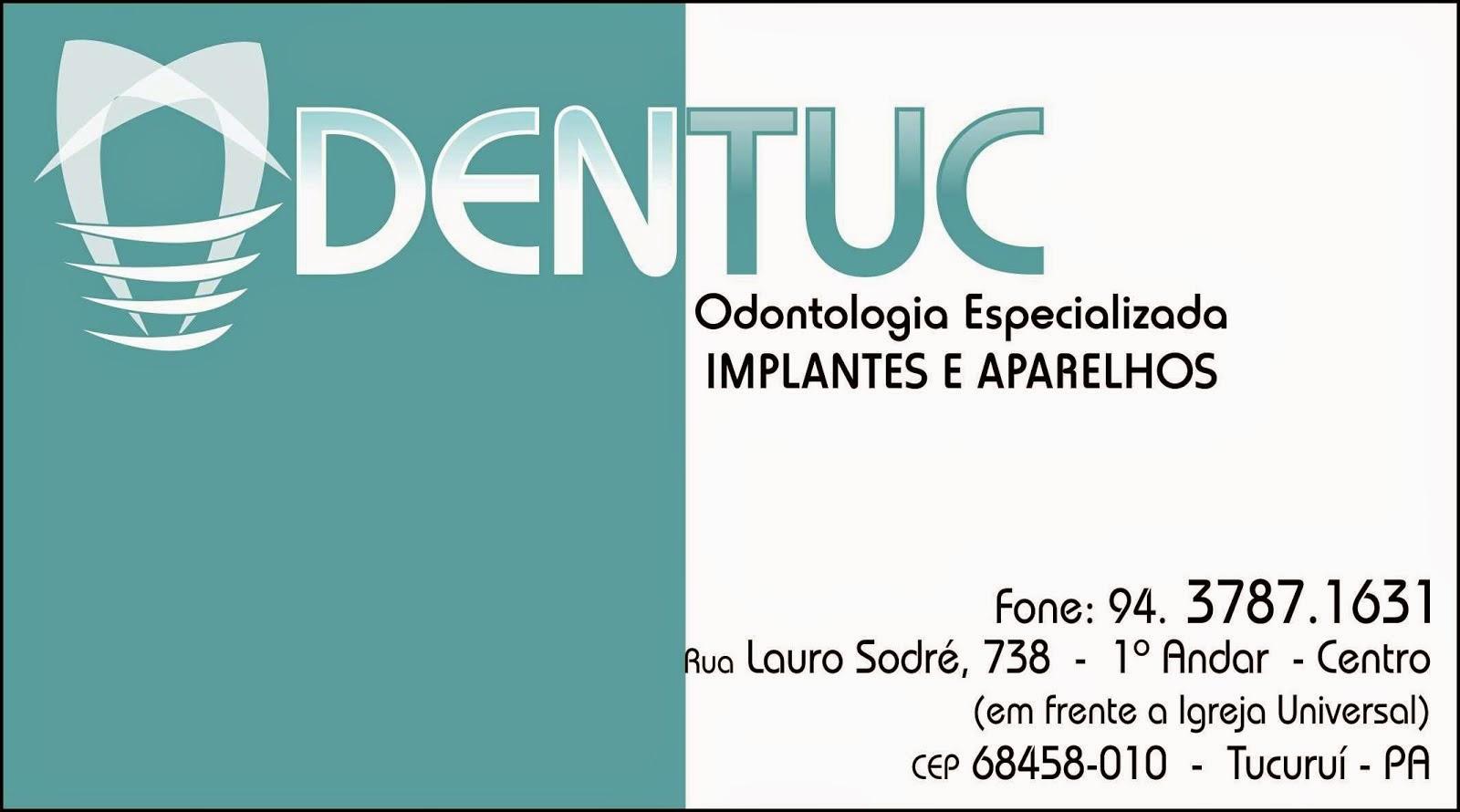 Em Tucuruí a DENTUC atende com Odontologia Especializada, Implantes e Aparelhos