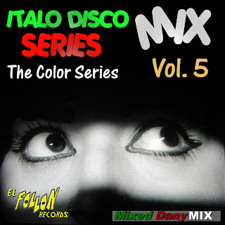 Italo Disco Mix Series Vol. 5 - Mixed Dany Mix 2011