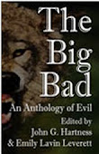 NEW! THE BIG BAD: AN ANTHOLOGY OF EVIL