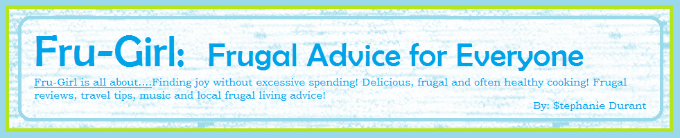 Fru-Girl: Frugal Advice for Everyone!