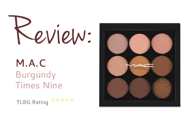 Review: M.A.C Burgundy Times Nine