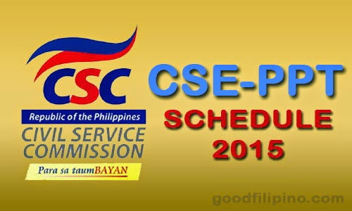 2015 Civil Service Exam Schedule - (CSE-PPT)