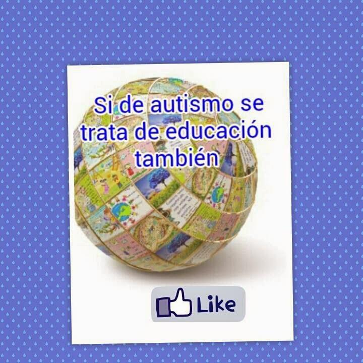 Si de autismo se trata de educación también ( Facebook )