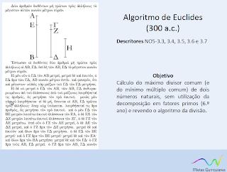 http://www.google.pt/url?sa=t&rct=j&q=&esrc=s&source=web&cd=2&ved=0CDkQFjAB&url=http%3A%2F%2Fdge.mec.pt%2Fmetascurriculares%2Fdata%2Fmetascurriculares%2Fformacao%2FMateriais_Matematica%2F2ceb_algoritmo_euclides_2.pdf&ei=Yq7WUqrMFtLs0gWhoYDYCA&usg=AFQjCNFdMvnMyJ9qOCsLbdRUn1HfQ7sB6Q&sig2=3dTVnO_YJJYerSNZ2VTjJg&bvm=bv.59378465,d.bGQ&cad=rja