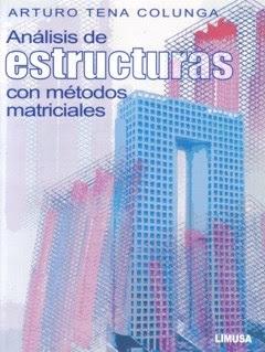 Análisis de Estructuras con Métodos Matriciales   Arturo Tena